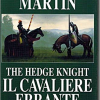THE HEDGE KNIGHT – Il Cavaliere Errante (17-05-2005)